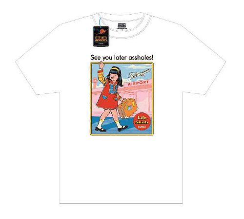 "Steven Rhodes - T-Shirt - ""See You Later Assholes"" (White) - Size: X-Large (XL)"